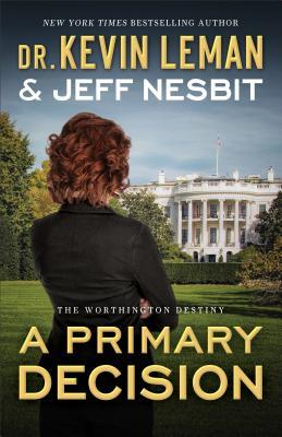 A Primary Decision (The Worthington Destiny, #3)