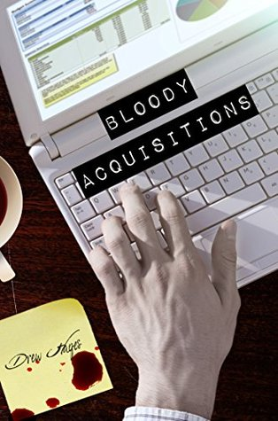 Bloody Acquisitions by Drew  Hayes