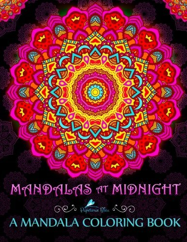 Mandalas At Midnight: A Mandala Coloring Book: Dramatic Black Background Coloring Book & Mindfulness Coloring Book & Mindfulness Meditation & Color ... Coloring Books & Pattern Coloring Book)
