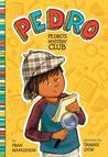 Pedro's Mystery Club by Fran Manushkin