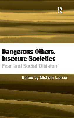 Dangerous Others, Insecure Societies: Fear and Social Division