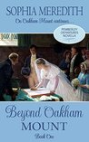 Beyond Oakham Mount: A Pride and Prejudice Novella Variation (Pemberley Departures, #1.5)