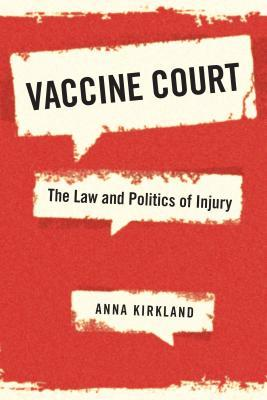 Vaccine Court: The Law and Politics of Injury