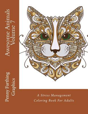 Awesome Animals Volume 7: A Stress Management Coloring Book For Adults