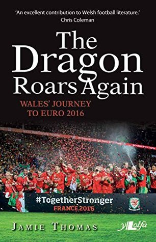 The Dragon Roars Again: Wales and the Euros 2016