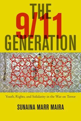 The 9/11 Generation: Youth, Rights, and Solidarity in the War on Terror