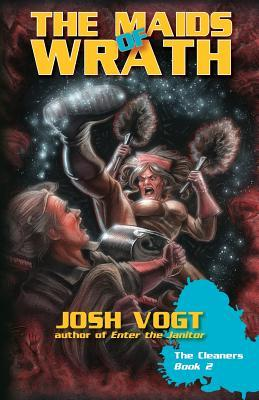 The Maids of Wrath by Josh Vogt