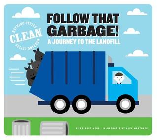 Follow That Garbage!: A Journey to the Landfill