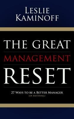 the-great-management-reset-27-ways-to-be-a-better-manager-of-anything