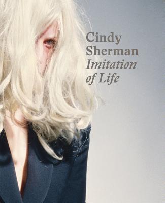 Cindy Sherman: Imitation of Life