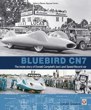 Bluebird CN7: The inside story of Donald Campbell's last Land Speed Record car por Donald Stevens
