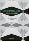 Autoimperialismo by Benjamin Moser