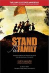 Stand for the Family: Alarming evidence and firsthand accounts from the front lines of the battle