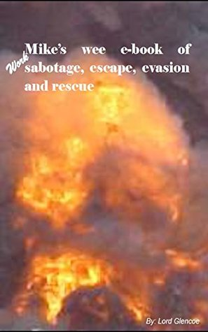 Mike's wee e-book of work sabotage, escape, evasion and rescue
