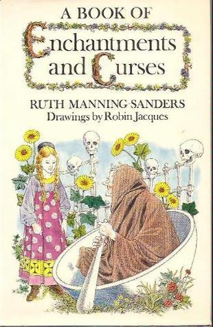 A Book Of Enchantments And Curses by Ruth Manning-Sanders
