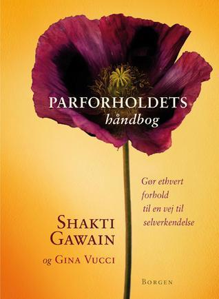 Parforholdets håndbog: Gør ethvert forhold til en vej til selverkendelse