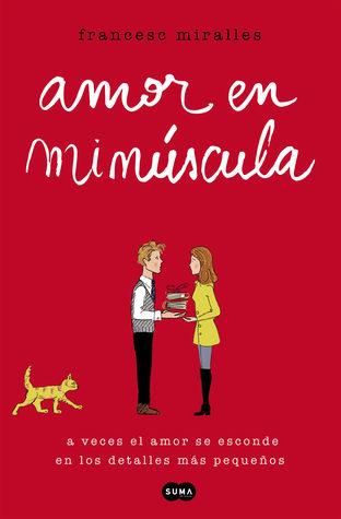 Amor en minúscula by Francesc Miralles