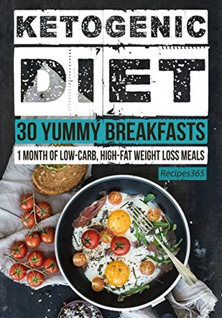Ketogenic Diet: 30 Yummy Ketogenic Breakfast Recipes: 30 Days of Breakfast + FREE GIFT! (Ketogenic Cookbook, High Fat Low Carb, Keto Diet, Weight Loss, Epilepsy, Diabetes)