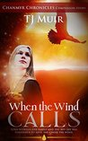 When the Wind Calls (Chanmyr Chronicles Companion Story #1)