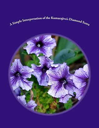 A Simple Interpretation of the Kumarajiva?s Diamond Sutra