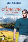 Ama-me Outra Vez by Jill Shalvis
