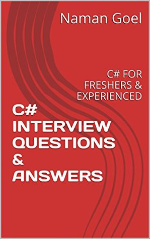 C# INTERVIEW QUESTIONS & ANSWERS: C# FOR FRESHERS & EXPERIENCED