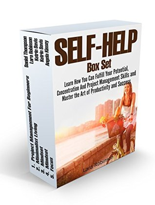 Self-Help Box Set: Learn How You Can Fulfill Your Potential, Concentration and Project Management Skills and Master the Art of Productivity and Success