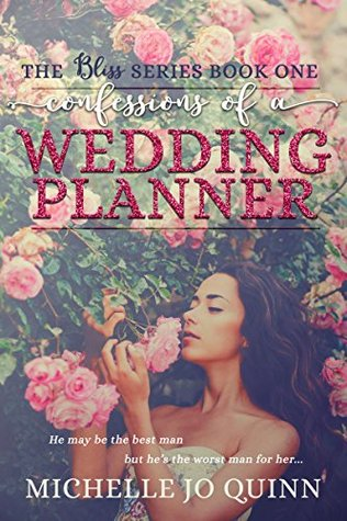 Confessions of a Wedding Planner by Michelle Jo Quinn