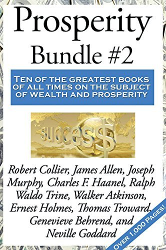 Prosperity Bundle #2: The Magic Word, by Robert Collier; The Path of Prosperity, by James Allen; The Power of Your Subconscious Mind, by Dr. Joseph Murphy; The ... of Attraction in the Thought World, by...