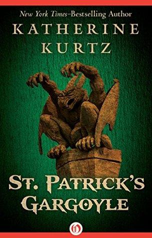 St. Patrick's Gargoyle by Katherine Kurtz