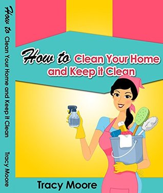 how-to-clean-your-home-and-keep-it-clean
