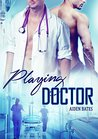 Playing Doctor by Aiden Bates