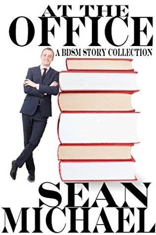 Anthology Review: At the Office: A BDSM Story Collection by Sean Michael