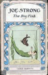 Joe Strong, the Boy Fish or Marvelous Doings in a Big Tank by Vance Barnum