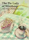 The Pie Lady Of Winthrop, And Other Minnesota Tales