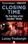 """Book cover for Closing Time: The True Story of the """"Goodbar"""" Murder"""