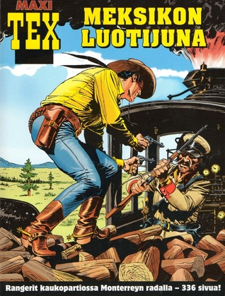 Meksikon luotijuna (Maxi-Tex, #9)