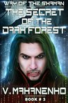 The Secret of the Dark Forest by Vasily Mahanenko