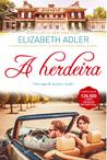 A Herdeira by Elizabeth Adler