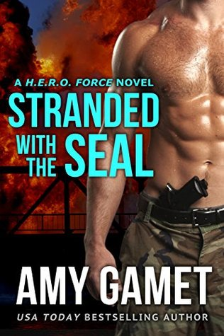 Stranded with the SEAL (HERO Force, #1)