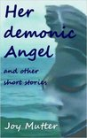 Her demonic Angel by Joy Mutter