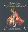Powwow Counting in Cree by Penny M. Thomas