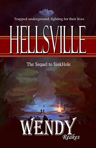 HellsVille. The sequel to 'Sinkhole': Trapped underground, fighting for survival
