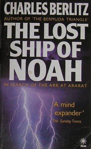 The Lost Ship of Noah by Charles Frambach Berlitz