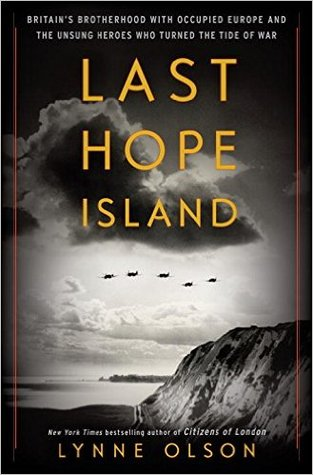 Last Hope Island: How Nazi-Occupied Europe Joined Forces with Britain to Help Win World War II