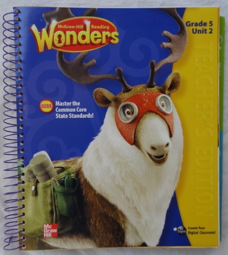 McGraw-Hill Reading Wonders - Grade 5 Unit 2 Teacher's Edition