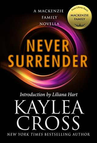 Never Surrender by Kaylea Cross