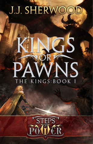 Kings or Pawns by J.J. Sherwood