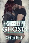 Resurrecting Ghosts (Kings of Chaos Book 4)