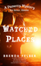 Watched Places A Pameroy Mystery by Brenda Felber